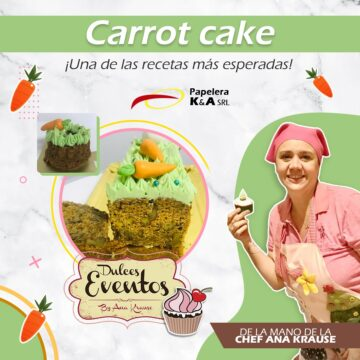 Pascuas!  Carrot Cake By Chef Ana Krause